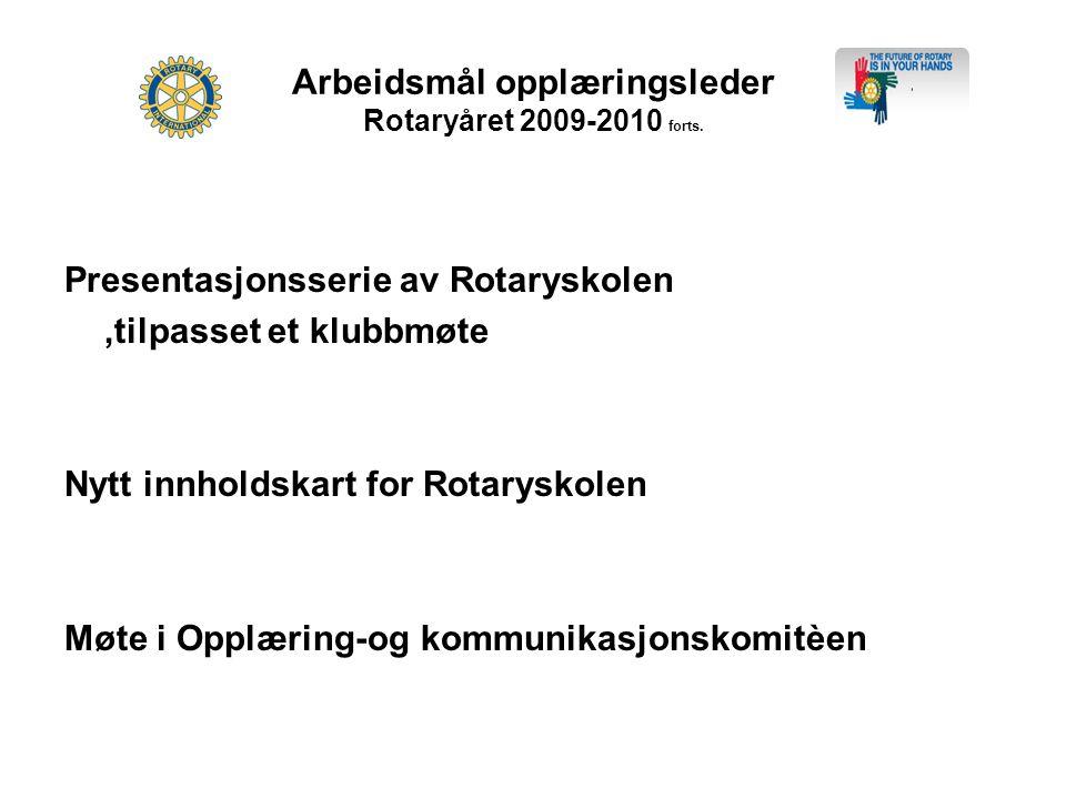 Arbeidsmål opplæringsleder Rotaryåret 2009-2010 forts.