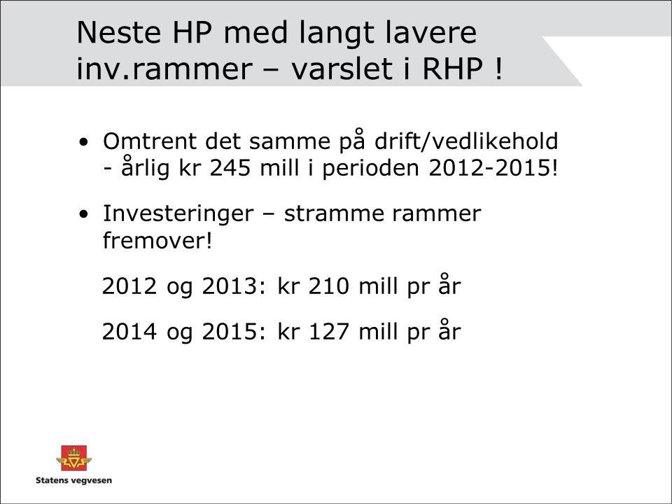 Rammer - økonomi 2010-13 var det 807 mill kr – om lag 200 mill årlig - til fylkesveger: