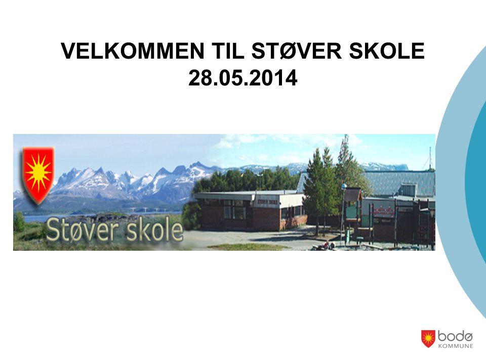 VELKOMMEN TIL STØVER SKOLE 28.05.2014