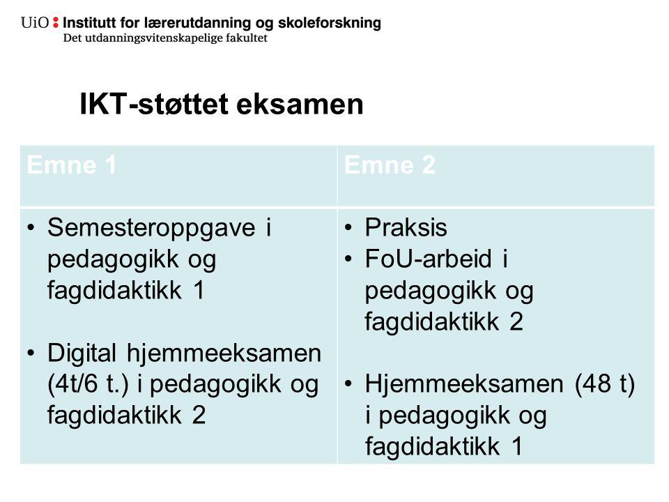18 IKT-støttet eksamen Emne 1Emne 2 •Semesteroppgave i pedagogikk og fagdidaktikk 1 •Digital hjemmeeksamen (4t/6 t.) i pedagogikk og fagdidaktikk 2 •P