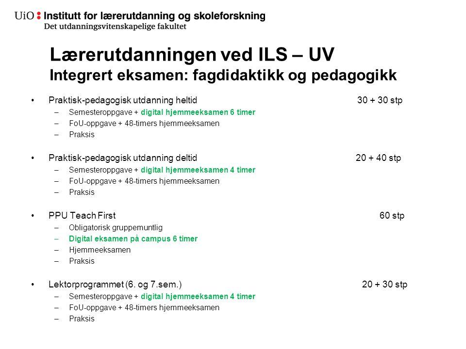 19 Lærerutdanningen ved ILS – UV Integrert eksamen: fagdidaktikk og pedagogikk •Praktisk-pedagogisk utdanning heltid30 + 30 stp –Semesteroppgave + dig
