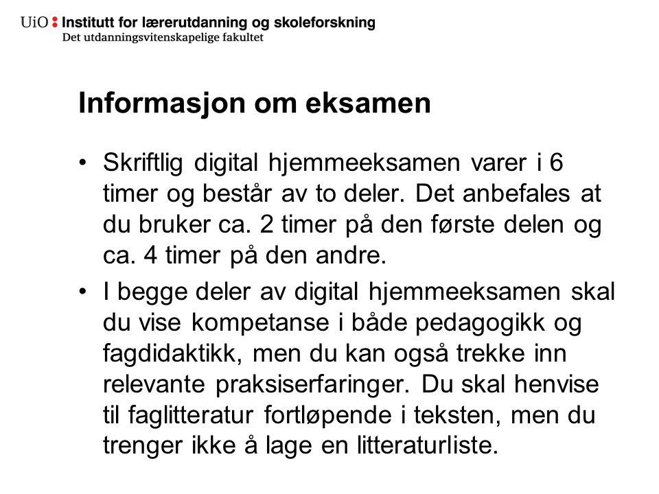 25 Informasjon om eksamen •Skriftlig digital hjemmeeksamen varer i 6 timer og består av to deler. Det anbefales at du bruker ca. 2 timer på den første