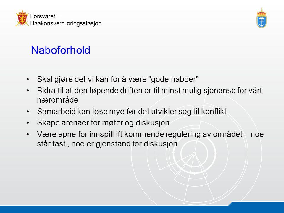"""05.07.20147 Åsmund AndersenHOS - presentasjon Forsvaret Haakonsvern orlogsstasjon •Skal gjøre det vi kan for å være """"gode naboer"""" •Bidra til at den lø"""