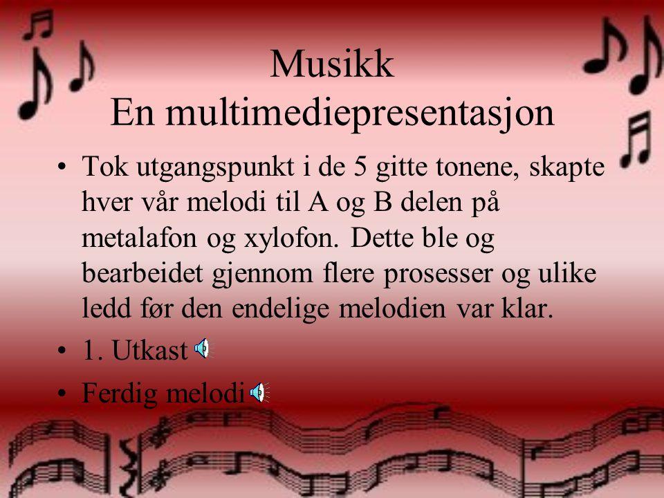 Musikk En multimediepresentasjon •Komposisjon –Melodikomponering •5 gitte toner, akkorder •Lettere med ferdig tekst •Kommer ikke alltid bare av seg selv Oppsøke inspirasjon og tilegne seg ferdigheter for å kunne uttrykke det som skulle komme
