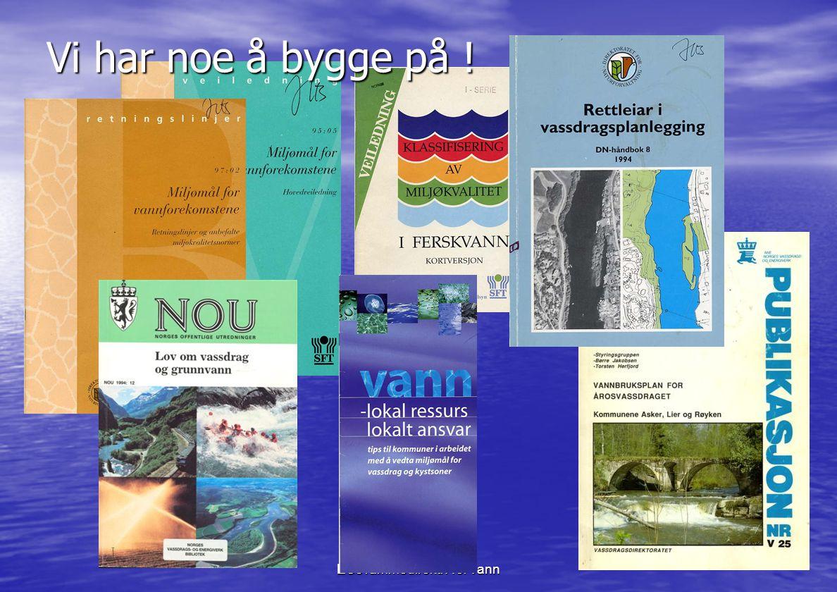 EUs rammedirektiv for vann Vi har noe å bygge på !