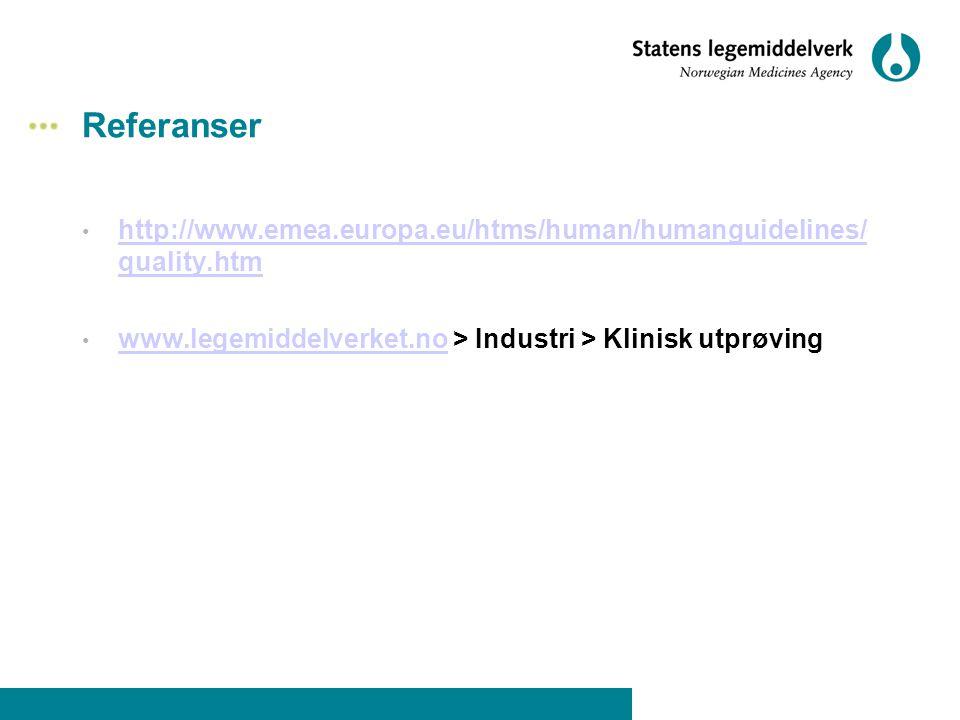Referanser • http://www.emea.europa.eu/htms/human/humanguidelines/ quality.htm http://www.emea.europa.eu/htms/human/humanguidelines/ quality.htm • www