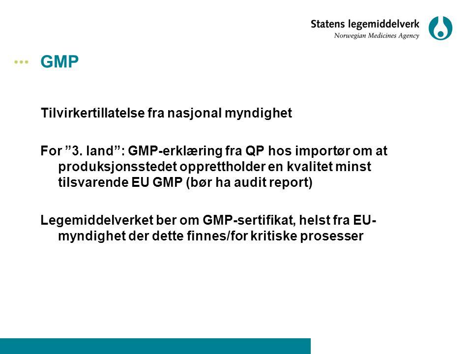"""GMP Tilvirkertillatelse fra nasjonal myndighet For """"3. land"""": GMP-erklæring fra QP hos importør om at produksjonsstedet opprettholder en kvalitet mins"""