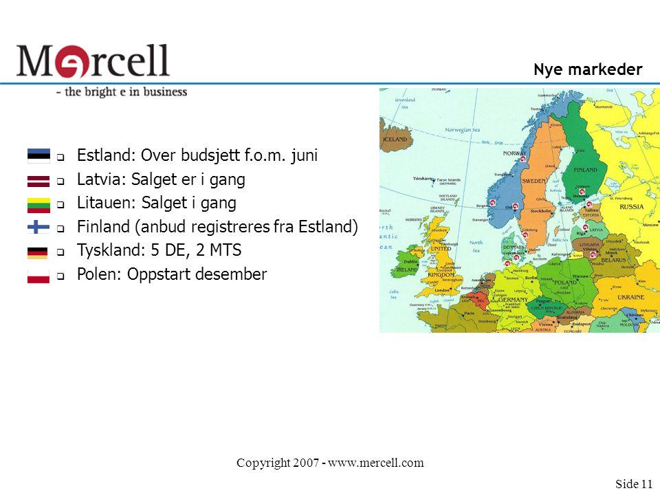 Copyright 2007 - www.mercell.com Nye markeder  Estland: Over budsjett f.o.m.