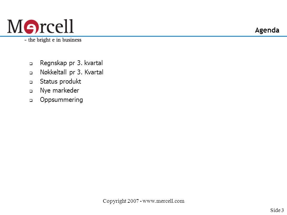 Copyright 2007 - www.mercell.com Regnskap 3. kvartal Begrenset revisjon. Side 4