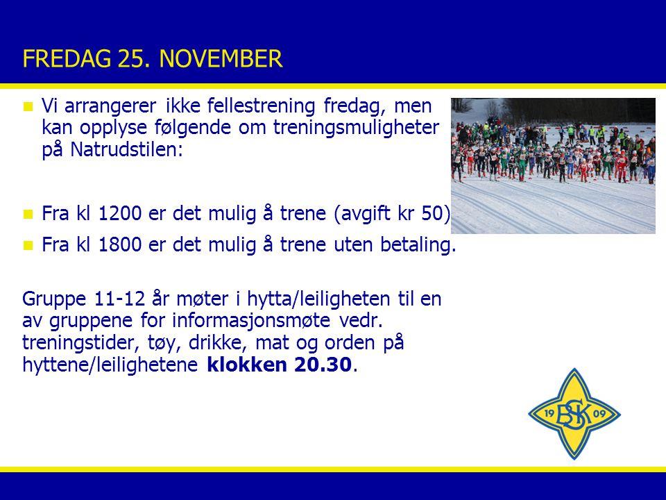 LØRDAG 26.NOVEMBER n KL. 08.30. Første økt; løp og innetrening (ca.