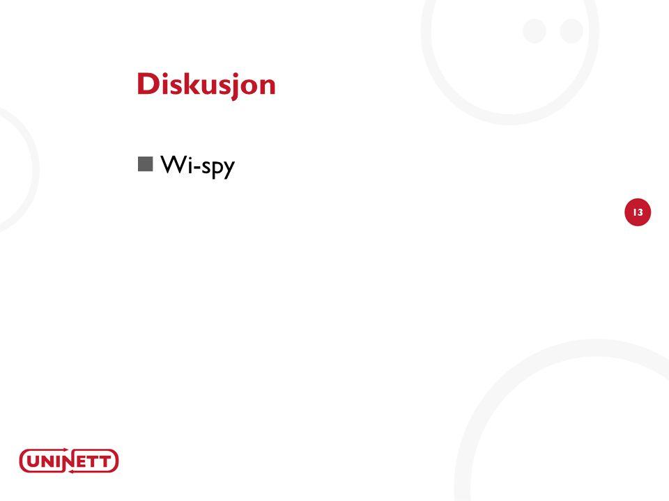 13 Diskusjon  Wi-spy