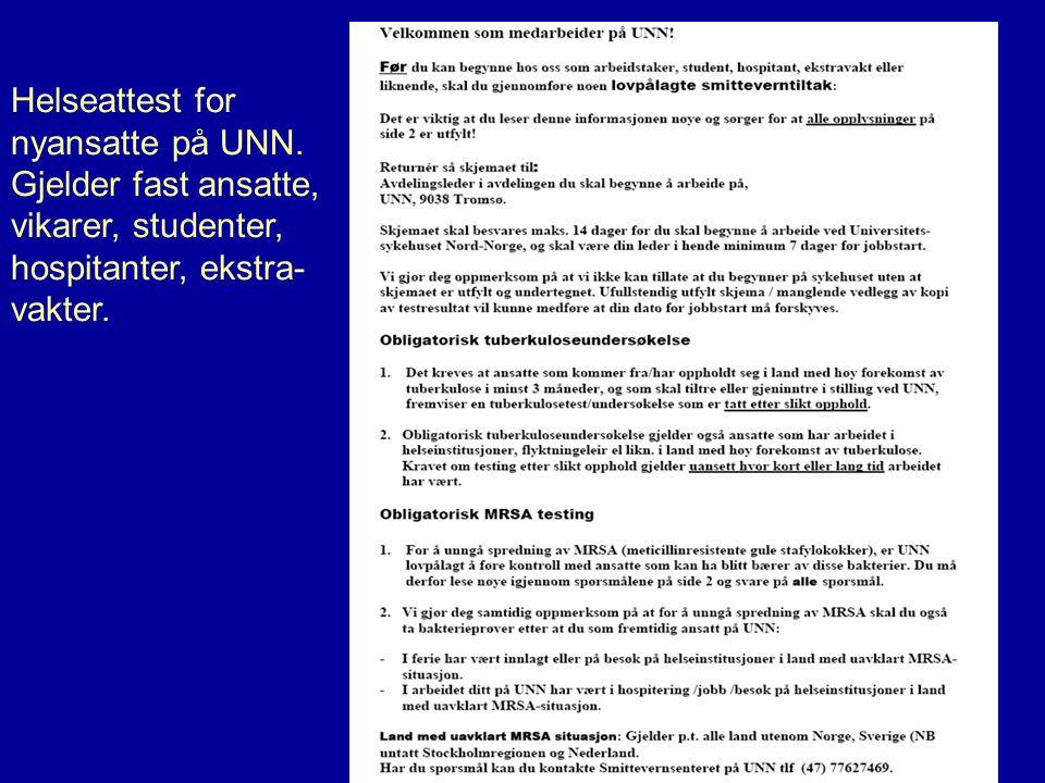 SUSH-møte 14. nov 20079 Helseattest for nyansatte på UNN. Gjelder fast ansatte, vikarer, studenter, hospitanter, ekstra- vakter.