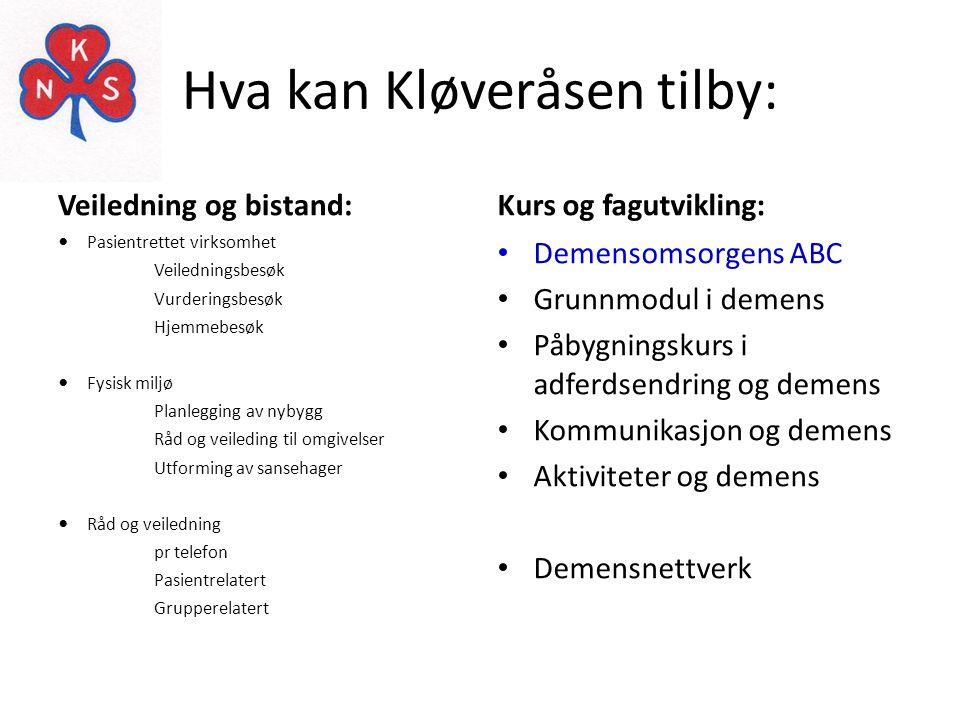 Hva kan Kløveråsen tilby: Veiledning og bistand:Kurs og fagutvikling:  Pasientrettet virksomhet Veiledningsbesøk Vurderingsbesøk Hjemmebesøk  Fysisk