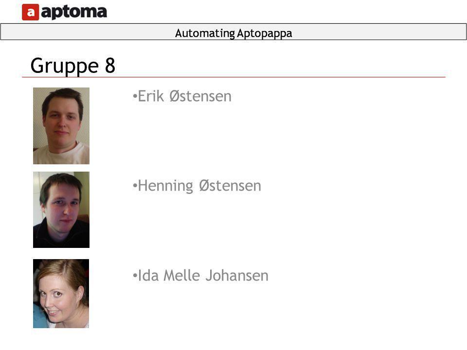 • Erik Østensen • Henning Østensen • Ida Melle Johansen Gruppe 8