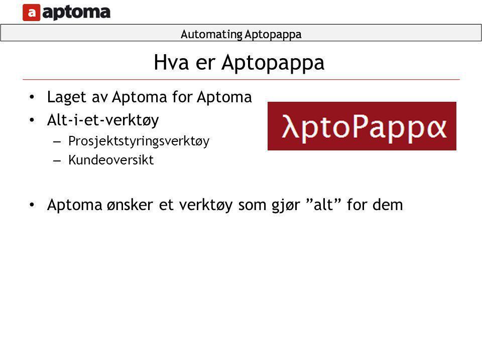 """• Laget av Aptoma for Aptoma • Alt-i-et-verktøy – Prosjektstyringsverktøy – Kundeoversikt • Aptoma ønsker et verktøy som gjør """"alt"""" for dem Hva er Apt"""