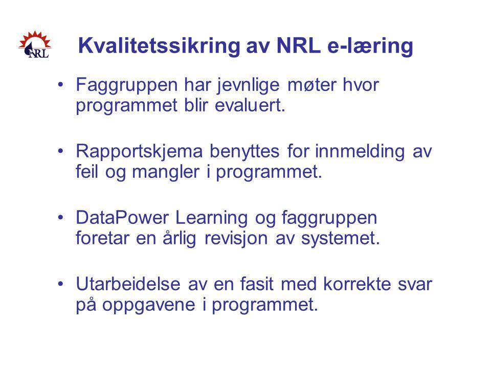 Kvalitetssikring av NRL e-læring •Faggruppen har jevnlige møter hvor programmet blir evaluert. •Rapportskjema benyttes for innmelding av feil og mangl