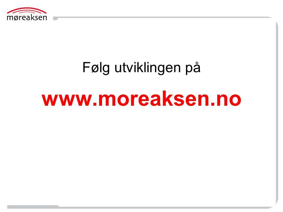 Følg utviklingen på www.moreaksen.no