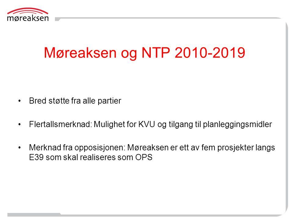 Møreaksen og NTP 2010-2019 •Bred støtte fra alle partier •Flertallsmerknad: Mulighet for KVU og tilgang til planleggingsmidler •Merknad fra opposisjon