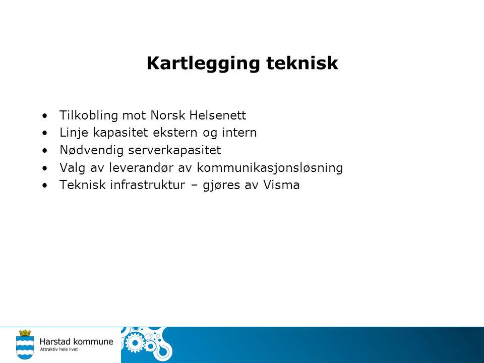 Kartlegging teknisk •Tilkobling mot Norsk Helsenett •Linje kapasitet ekstern og intern •Nødvendig serverkapasitet •Valg av leverandør av kommunikasjon