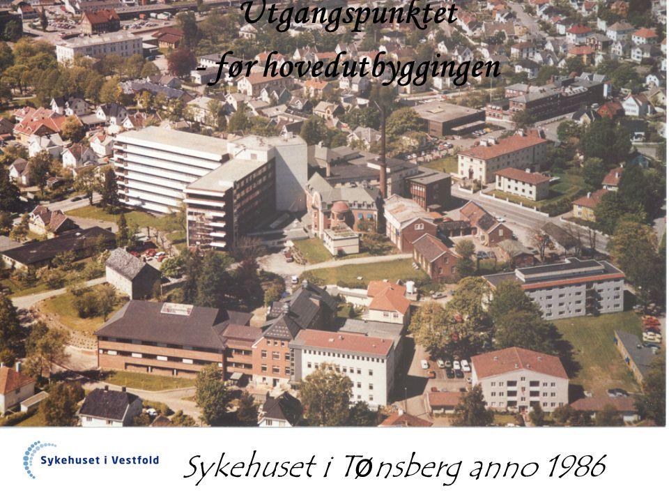 Sykehuset i T ø nsberg anno 1986 Utgangspunktet - før hovedutbyggingen