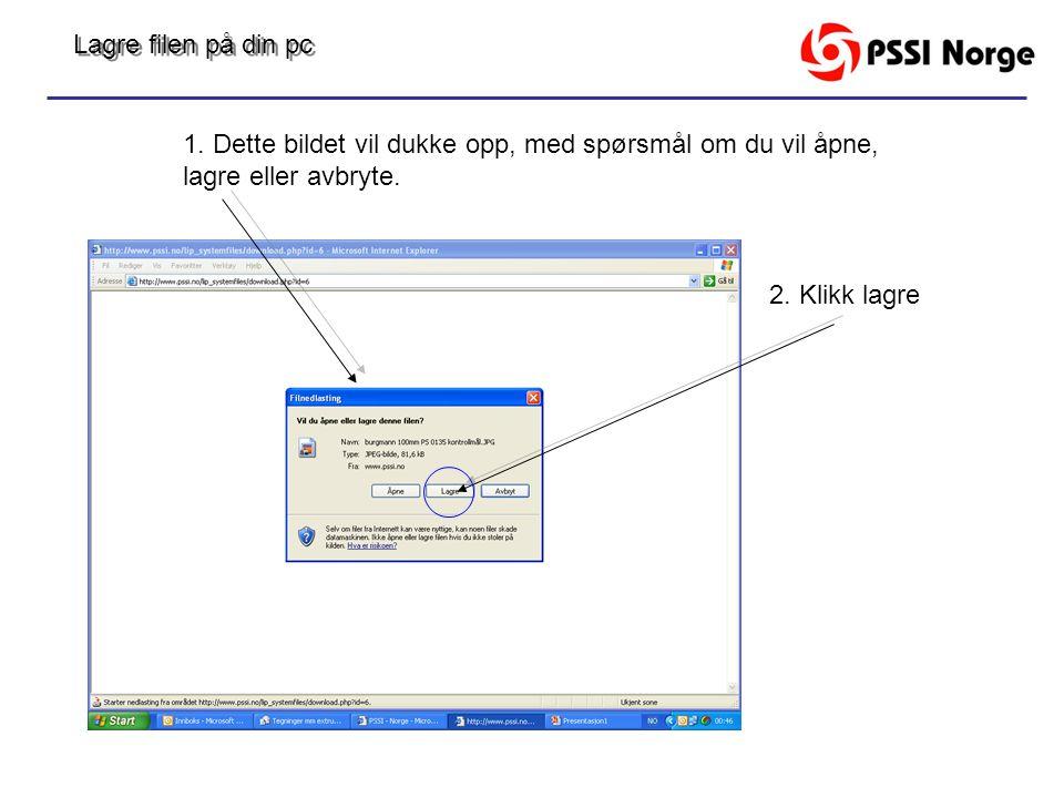1. Dette bildet vil dukke opp, med spørsmål om du vil åpne, lagre eller avbryte. 2. Klikk lagre Lagre filen på din pc