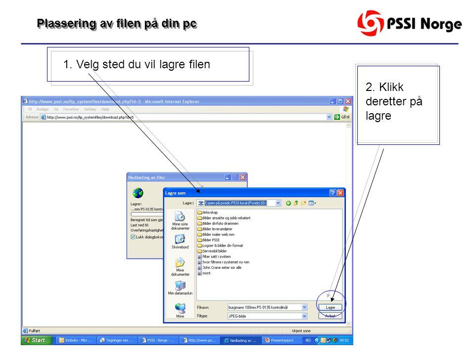 1. Velg sted du vil lagre filen 2. Klikk deretter på lagre Plassering av filen på din pc