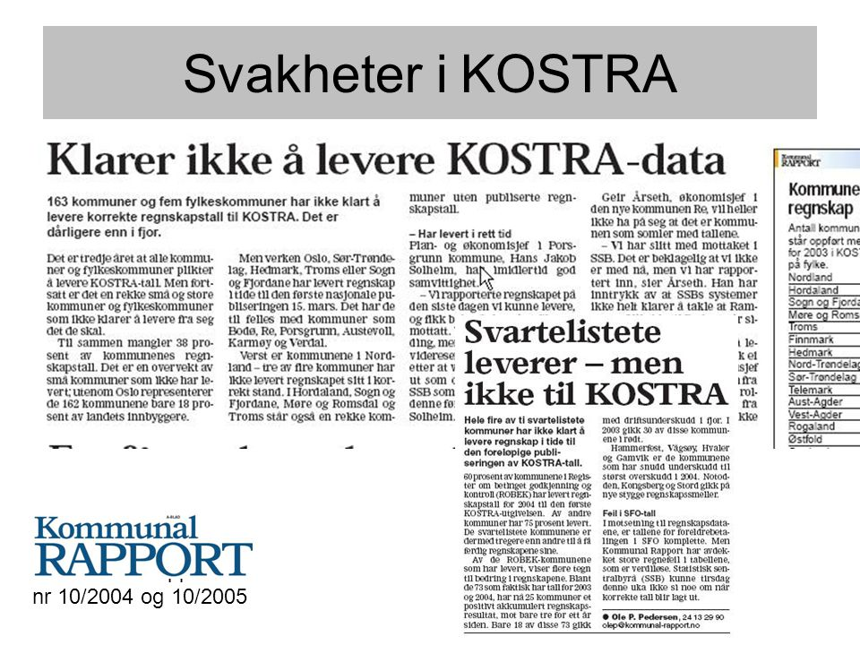 Kommunal Rapport nr 10/2004 og 10/2005 Svakheter i KOSTRA