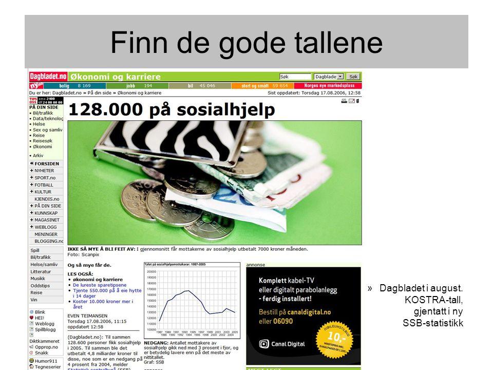 Finn de gode tallene »Dagbladet i august. KOSTRA-tall, gjentatt i ny SSB-statistikk