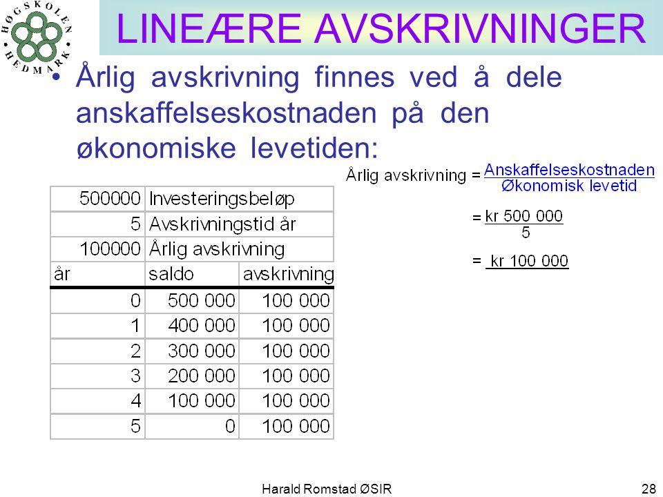 Harald Romstad ØSIR 28 LINEÆRE AVSKRIVNINGER •Årlig avskrivning finnes ved å dele anskaffelseskostnaden på den økonomiske levetiden: