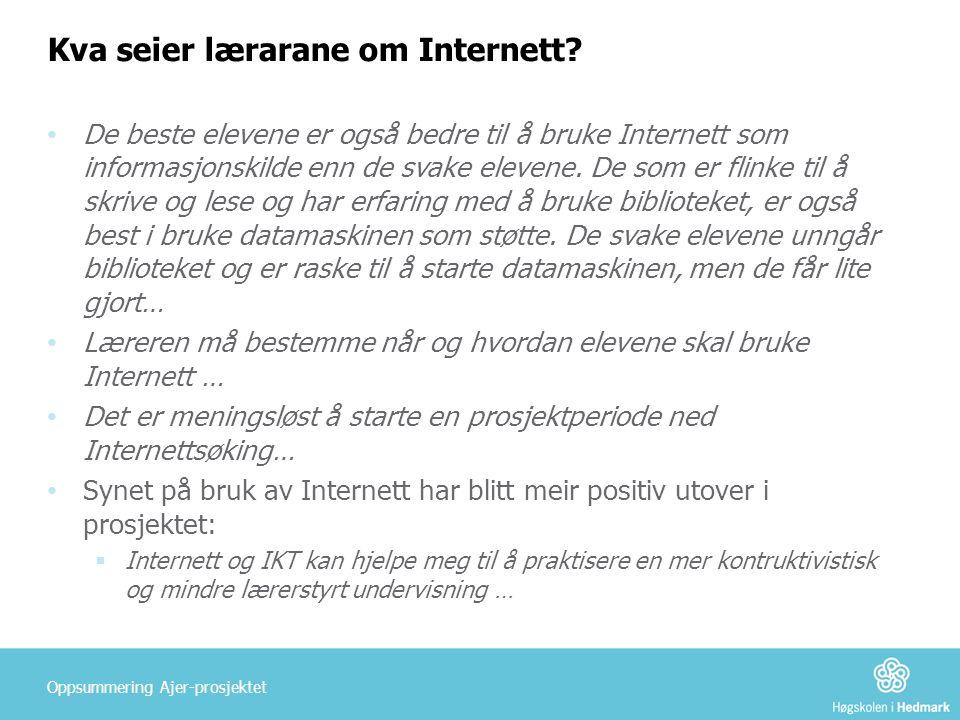 Kva seier lærarane om Internett? • De beste elevene er også bedre til å bruke Internett som informasjonskilde enn de svake elevene. De som er flinke t