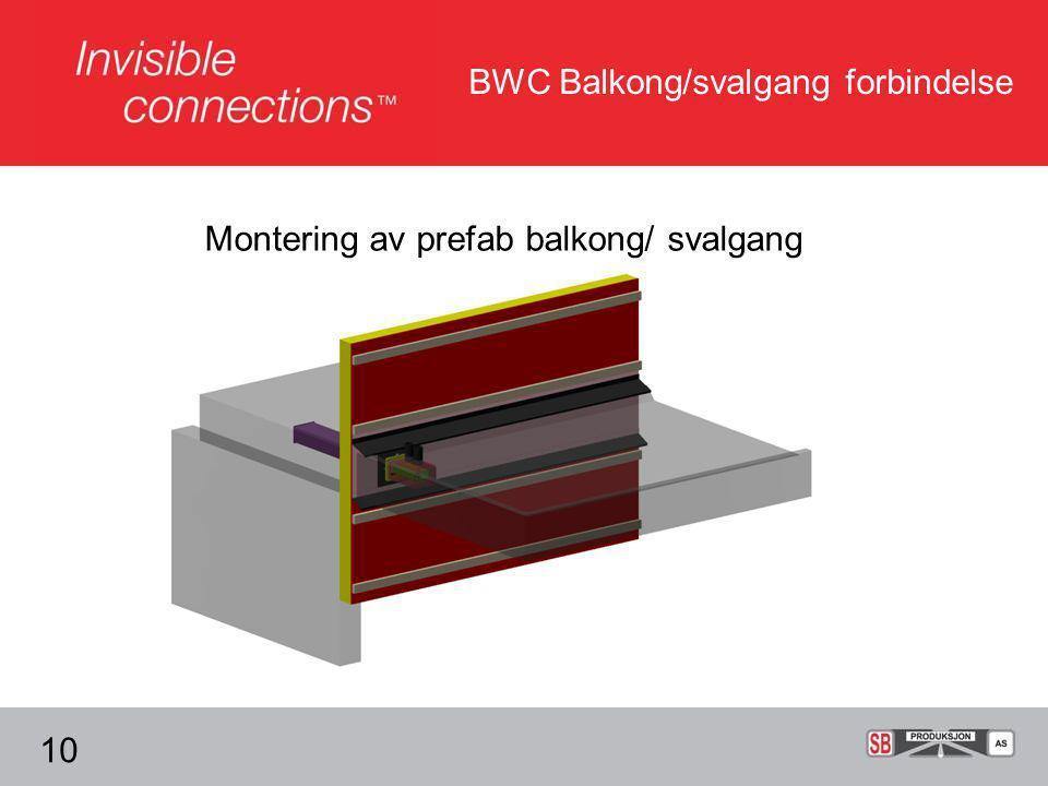 BWC Balkong/svalgang forbindelse Montering av prefab balkong/ svalgang 10