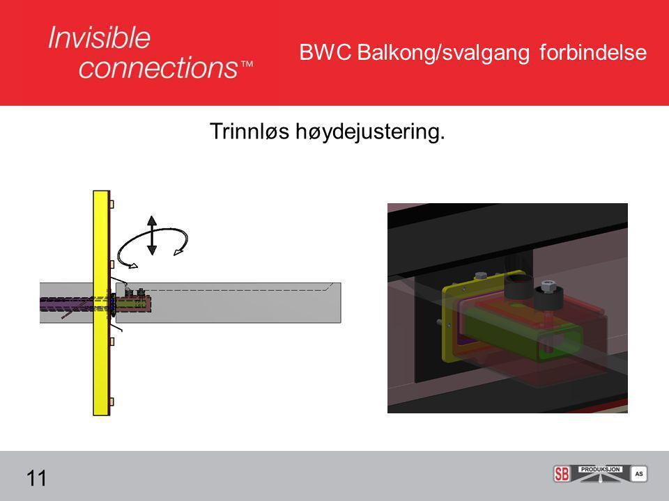 BWC Balkong/svalgang forbindelse Trinnløs høydejustering. 11