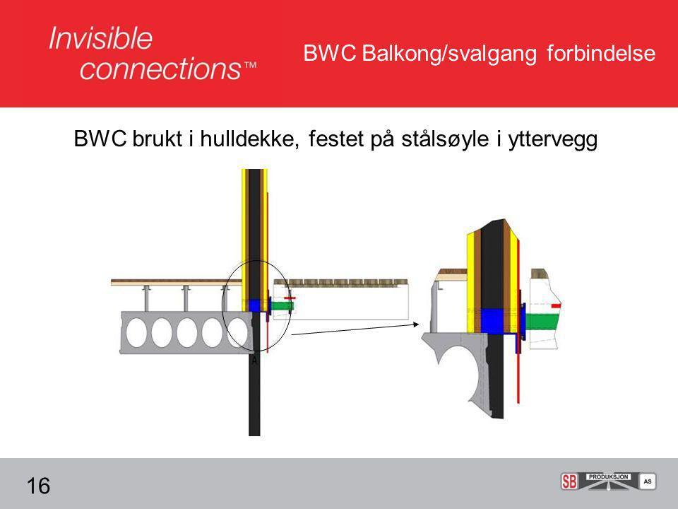 BWC Balkong/svalgang forbindelse BWC brukt i hulldekke, festet på stålsøyle i yttervegg 16