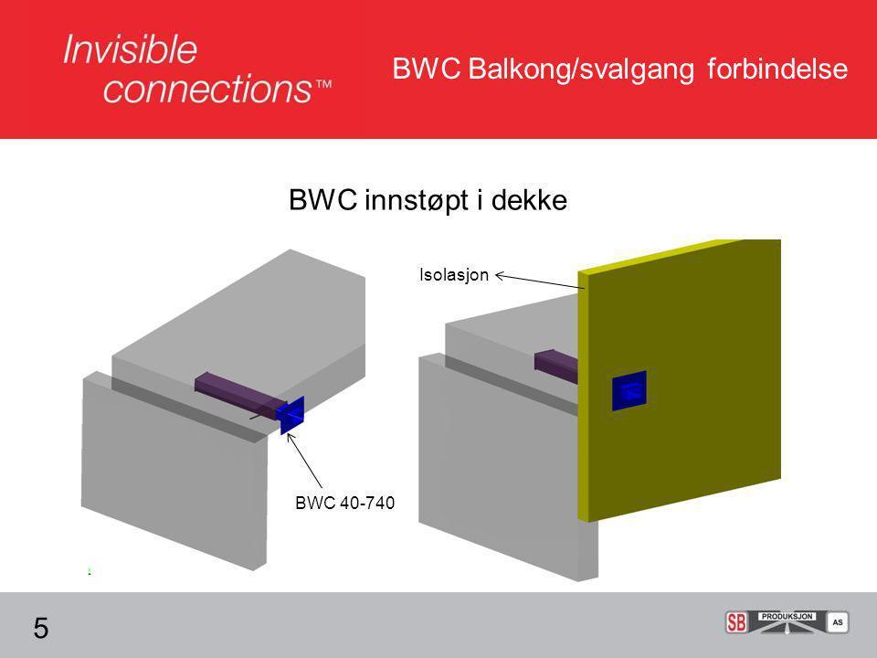 BWC Balkong/svalgang forbindelse BWC innstøpt i dekke 5 Isolasjon BWC 40-740
