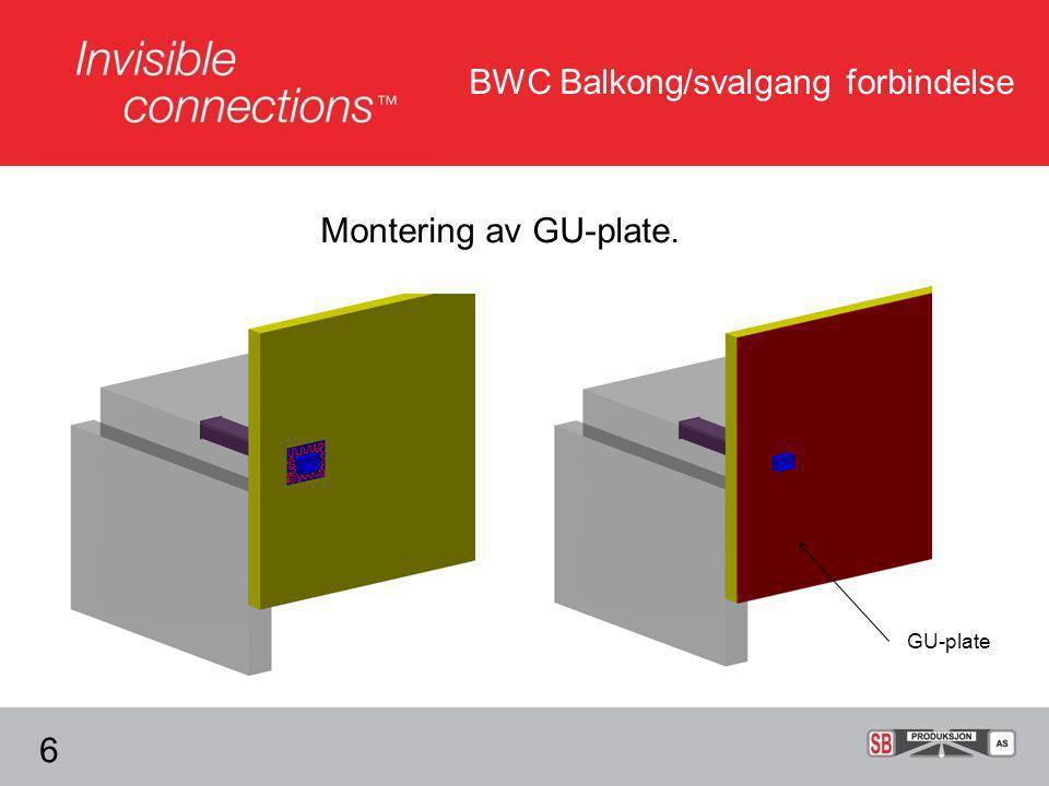 BWC Balkong/svalgang forbindelse Montering av GU-plate. 6 GU-plate