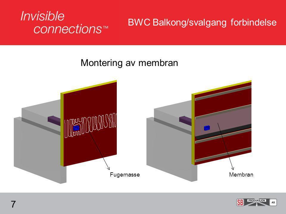 BWC Balkong/svalgang forbindelse Montering av membran 7 MembranFugemasse