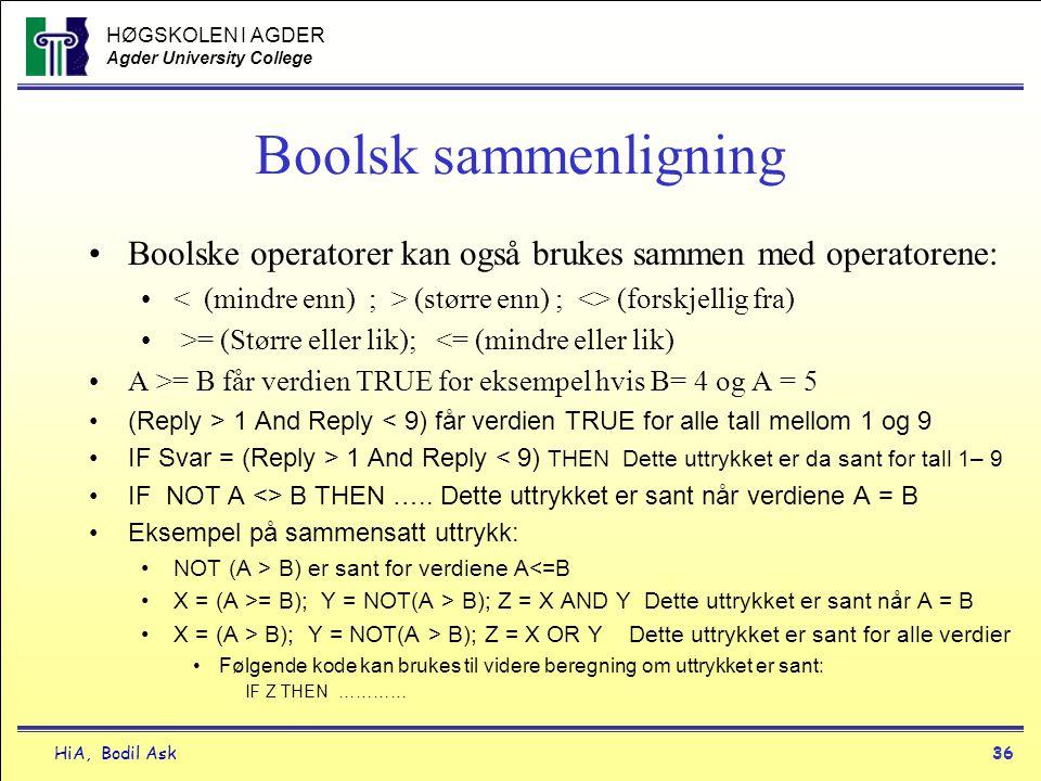 HØGSKOLEN I AGDER Agder University College HiA, Bodil Ask36 Boolsk sammenligning •Boolske operatorer kan også brukes sammen med operatorene: • (større