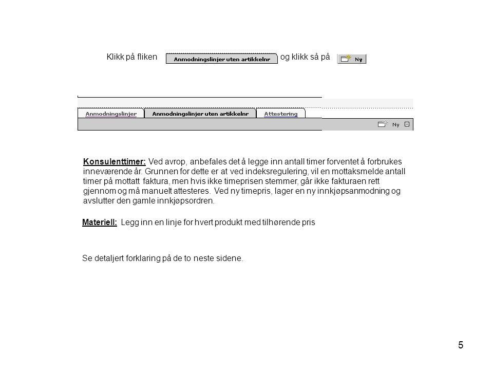 5 Klikk på fliken og klikk så på Konsulenttimer: Ved avrop, anbefales det å legge inn antall timer forventet å forbrukes inneværende år. Grunnen for d