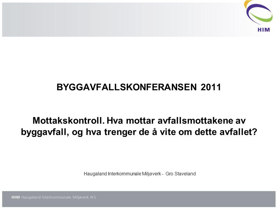 BYGGAVFALLSKONFERANSEN 2011 Mottakskontroll.