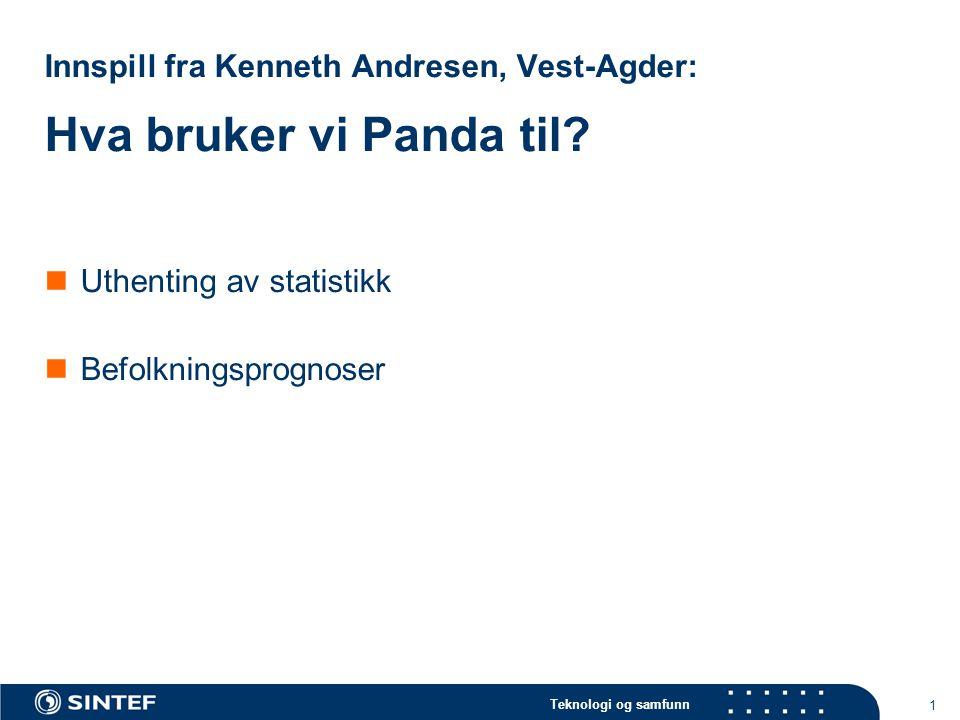 Teknologi og samfunn 1 Innspill fra Kenneth Andresen, Vest-Agder: Hva bruker vi Panda til.
