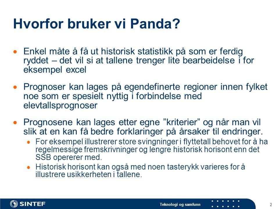 Teknologi og samfunn 2 Hvorfor bruker vi Panda.