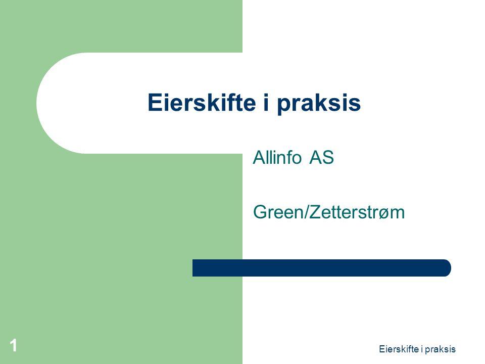 Eierskifte i praksis 1 Allinfo AS Green/Zetterstrøm