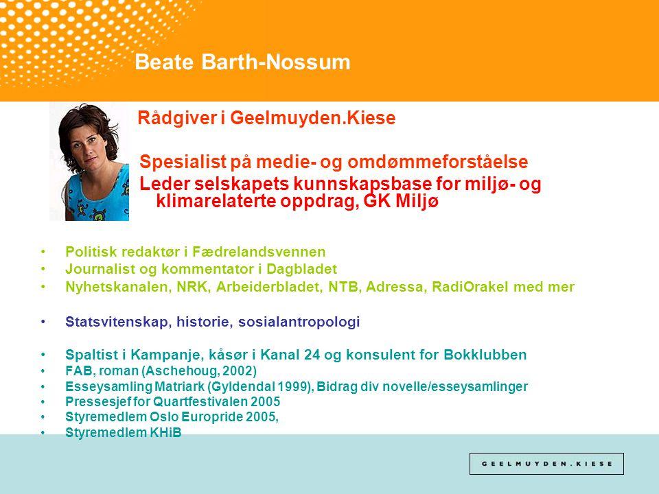 Beate Barth-Nossum Rådgiver i Geelmuyden.Kiese Spesialist på medie- og omdømmeforståelse Leder selskapets kunnskapsbase for miljø- og klimarelaterte o