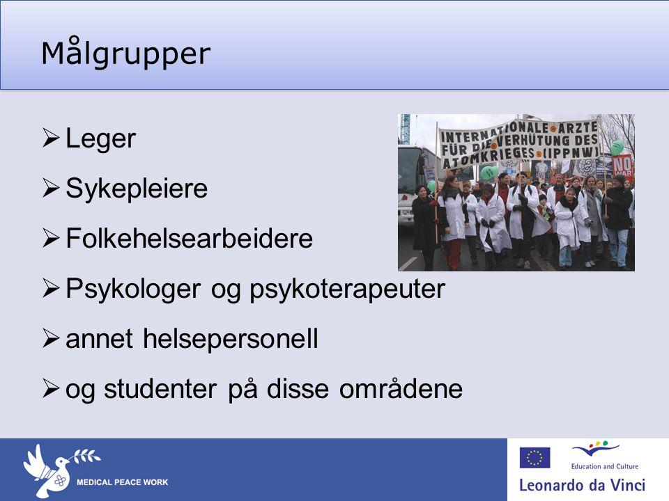 Målgrupper  Leger  Sykepleiere  Folkehelsearbeidere  Psykologer og psykoterapeuter  annet helsepersonell  og studenter på disse områdene