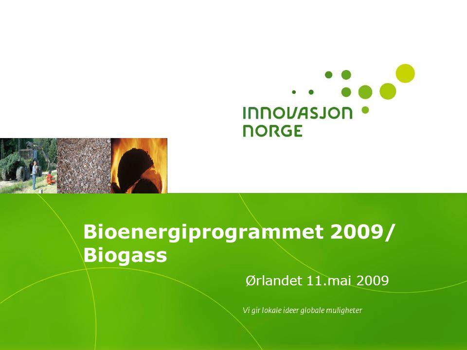 Bioenergiprogrammet 2009/ Biogass Ørlandet 11.mai 2009