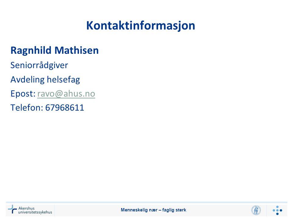 Kontaktinformasjon Ragnhild Mathisen Seniorrådgiver Avdeling helsefag Epost: ravo@ahus.noravo@ahus.no Telefon: 67968611 Menneskelig nær – faglig sterk
