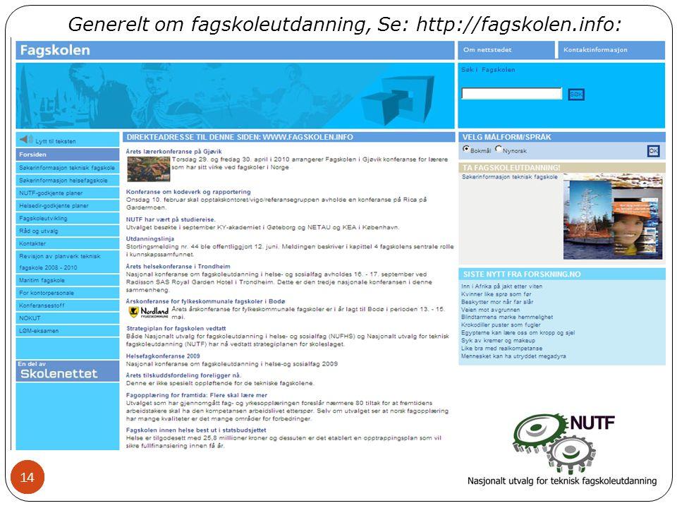 14 Generelt om fagskoleutdanning, Se: http://fagskolen.info: 14