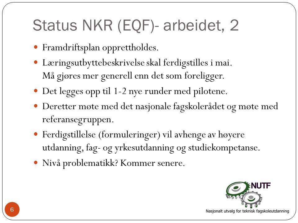 Status NKR (EQF)- arbeidet, 2  Framdriftsplan opprettholdes.