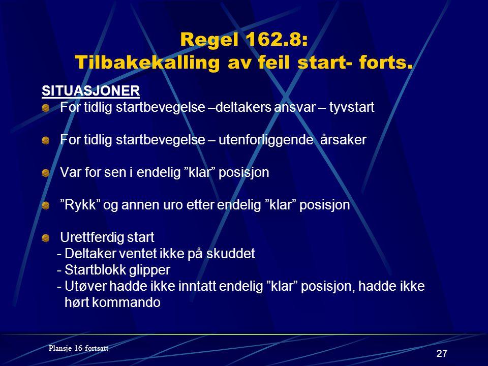 27 Regel 162.8: Tilbakekalling av feil start- forts.