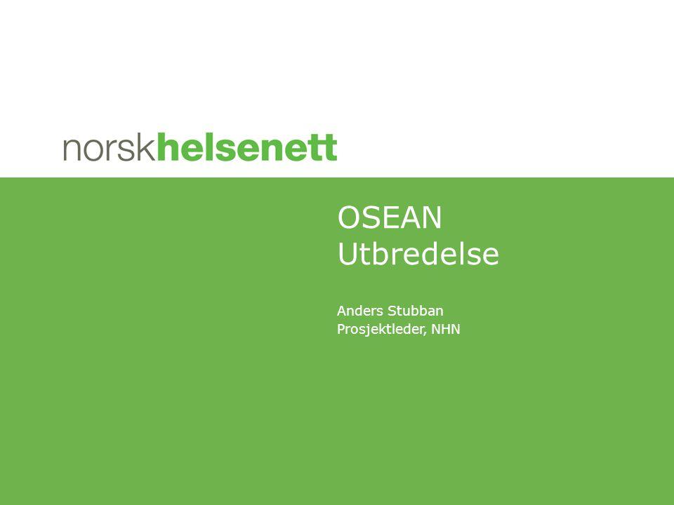 Anders Stubban Prosjektleder, NHN OSEAN Utbredelse